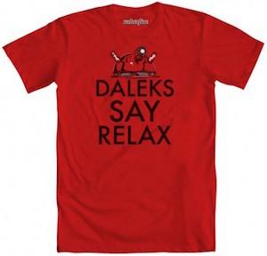 Daleks Say Relax T-Shirt