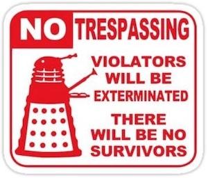 Dalek No Trespassing Sticker
