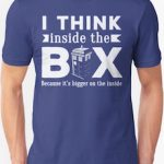 Doctor Who Tardis t-shirt and thinking inside the box